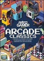 Retro Gamer - Book Of Arcade Classics 2015