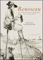 Rousseau On Education, Freedom, And Judgment