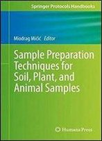 Sample Preparation Techniques For Soil, Plant, And Animal Samples