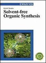 Solvent-Free Organic Synthesis (Green Chemistry)