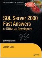 Sql Server 2000 Fast Answers For Dbas And Developers, Signature Edition By Joseph Sack
