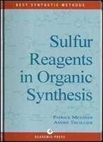 Sulfur Reagents In Organic Synthesis (Best Synthetic Methods)