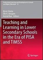 Teaching And Learning In Lower Secondary Schools In The Era Of Pisa And Timss