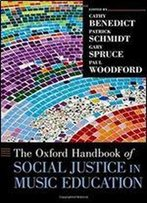 The Oxford Handbook Of Social Justice In Music Education