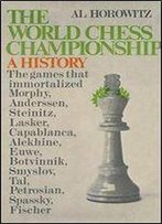 The World Chess Championship: A History