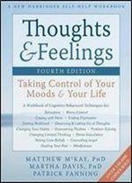 Thoughts And Feelings: Taking Control Of Your Moods And Your Life, 4th Edition
