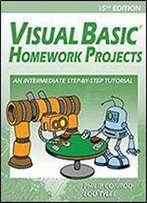 Visual Basic Homework Projects: An Intermediate Step-By-Step Tutorial (Kidware Software)