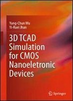 3d Tcad Simulation For Cmos Nanoeletronic Devices