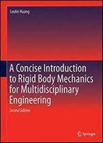 A Concise Introduction To Mechanics Of Rigid Bodies: Multidisciplinary Engineering