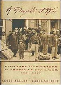 A People At War: Civilians And Soldiers In America's Civil War