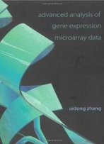 Advanced Analysis Of Gene Expression Microarray Data (Science, Engineering, And Biology Informatics)