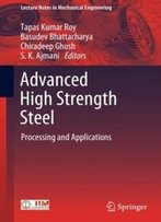 Advanced High Strength Steel: Processing And Applications (Lecture Notes In Mechanical Engineering)
