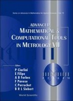 Advanced Mathematical And Computational Tools In Metrology (Series On Advances In Mathematics For Applied Sciences)