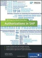 Authorizations In Sap: 100 Things You Should Know About