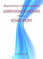 Beyond The Veil Of Delusions: Understanding Relationships Through Homeopathy