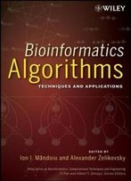 Bioinformatics Algorithms: Techniques And Applications (Wiley Series In Bioinformatics)