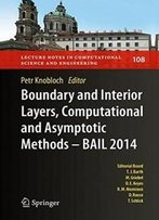 Boundary And Interior Layers, Computational And Asymptotic Methods - Bail 2014 (Lecture Notes In Computational Science And Engineering)
