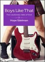 Boys Like That: Two Cautionary Tales Of Love