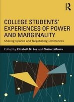 College Students' Experiences Of Power And Marginality: Sharing Spaces And Negotiating Differences