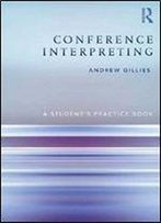 Conference Interpreting: A Students Practice Book