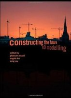 Constructing The Future: Nd Modelling