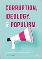 Corruption, Ideology, And Populism: The Rise Of Valence Political Campaigning