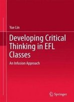 Developing Critical Thinking In Efl Classes: An Infusion Approach