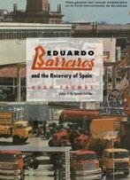 Eduardo Barreiros And The Recovery Of Spain