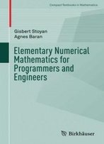 Elementary Numerical Mathematics For Programmers And Engineers (Compact Textbooks In Mathematics)