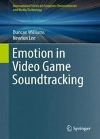 Emotion In Video Game Soundtracking (International Series On Computer Entertainment And Media Technology)