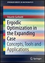 Ergodic Optimization In The Expanding Case: Concepts, Tools And Applications (Springerbriefs In Mathematics)