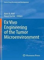 Ex Vivo Engineering Of The Tumor Microenvironment (Cancer Drug Discovery And Development)