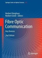 Fibre Optic Communication: Key Devices (Springer Series In Optical Sciences)