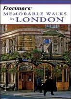 Frommer's Memorable Walks In London