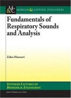 Fundamentals Of Respiratory System And Sounds Analysis (Synthesis Lectures On Biomedical Engineering)