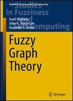 Fuzzy Graph Theory (Studies In Fuzziness And Soft Computing)