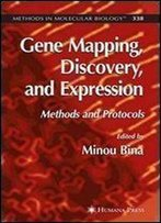 Gene Mapping, Discovery, And Expression: Methods And Protocols (Methods In Molecular Biology)