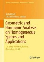 Geometric And Harmonic Analysis On Homogeneous Spaces And Applications: Tjc 2015, Monastir, Tunisia, December 18-23 (Springer Proceedings In Mathematics & Statistics)