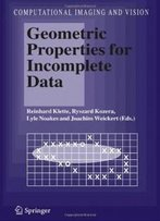 Geometric Properties For Incomplete Data (Computational Imaging And Vision)