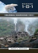 Global Warming 101 (Science 101 (Greenwood))
