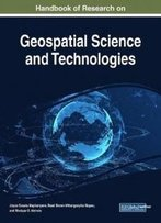 Handbook Of Research On Geospatial Science And Technologies (Advances In Geospatial Technologies)