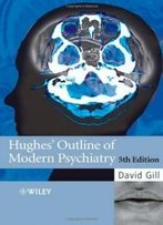 Hughes' Outline Of Modern Psychiatry