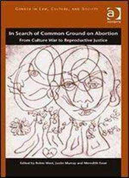 abortion society and gender It is hard for modern americans to believe that a society as pious and  conduct:  visions of gender in victorian america, restricting abortion.