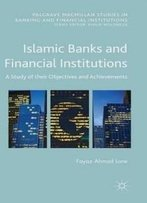 Islamic Banks And Financial Institutions: A Study Of Their Objectives And Achievements (Palgrave Macmillan Studies In Banking And Financial Institutions)