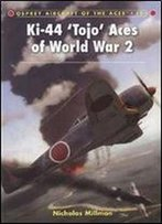 Ki-44 Tojo Aces Of World War 2 (Aircraft Of The Aces)
