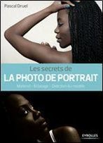 Les Secrets De La Photo De Portrait : Materiel - Eclairage - Direction Du Modele