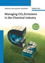 Managing Co2 Emissions In The Chemical Industry (Green Chemistry (Wiley))