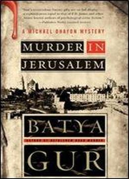 Murder In Jerusalem: A Michael Ohayon Mystery (michael Ohayon Series)