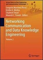 Networking Communication And Data Knowledge Engineering: Volume 2 (Lecture Notes On Data Engineering And Communications Technologies)