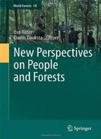 New Perspectives On People And Forests (World Forests)